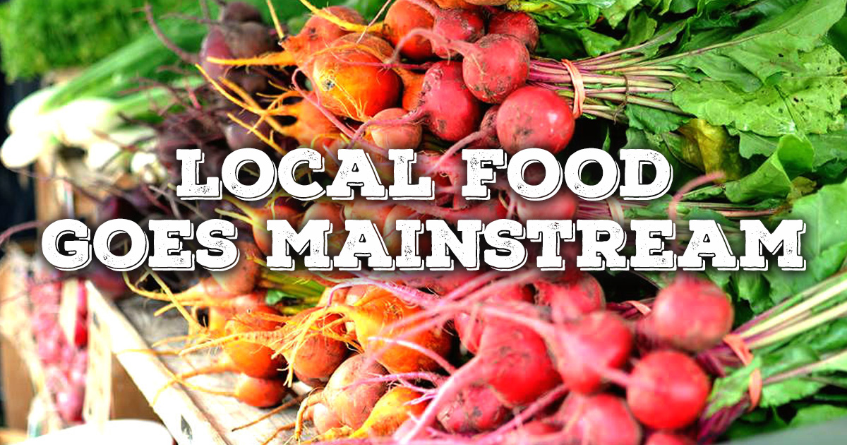 Local food goes mainstream!